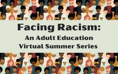 Facing Racism: A Summer Series