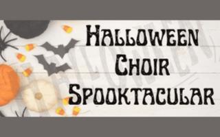 Halloween Choir Spooktacular – Oct. 31
